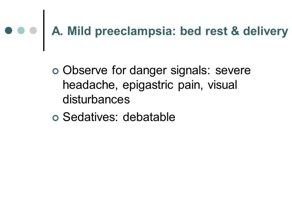 A. Mild preeclampsia: bed rest & delivery