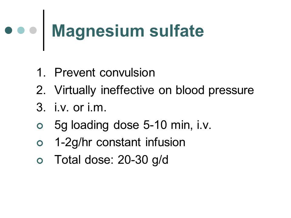 Magnesium sulfate Prevent convulsion
