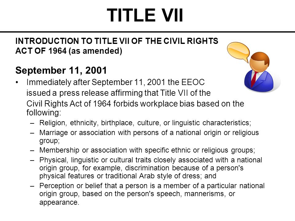 TITLE VII INTRODUCTION TO TITLE VII OF THE CIVIL RIGHTS ACT OF 1964 (as amended) September 11, 2001.