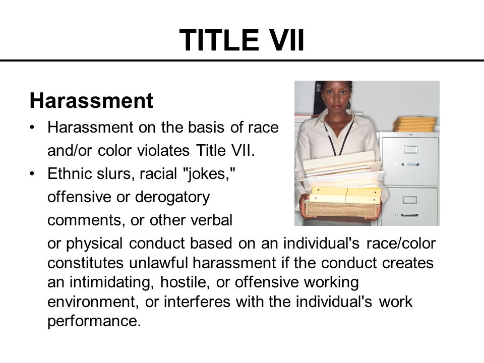 TITLE VII Harassment Harassment on the basis of race