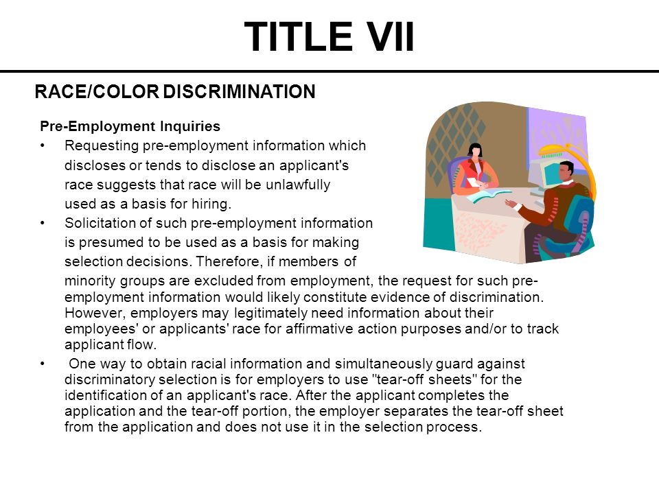 TITLE VII RACE/COLOR DISCRIMINATION Pre-Employment Inquiries
