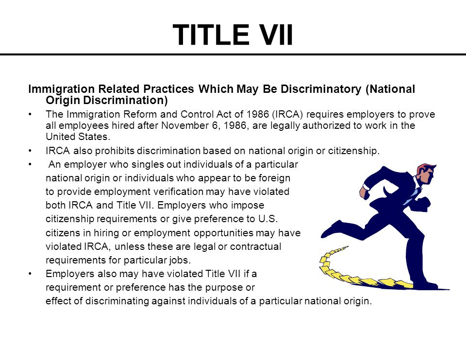 TITLE VII Immigration Related Practices Which May Be Discriminatory (National Origin Discrimination)