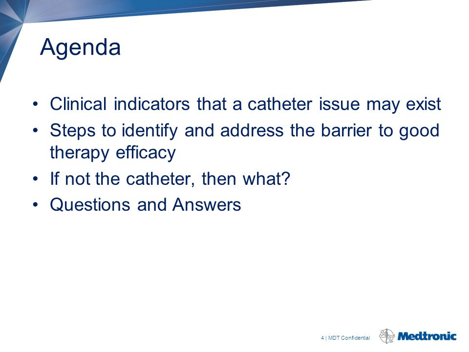 Agenda Clinical indicators that a catheter issue may exist