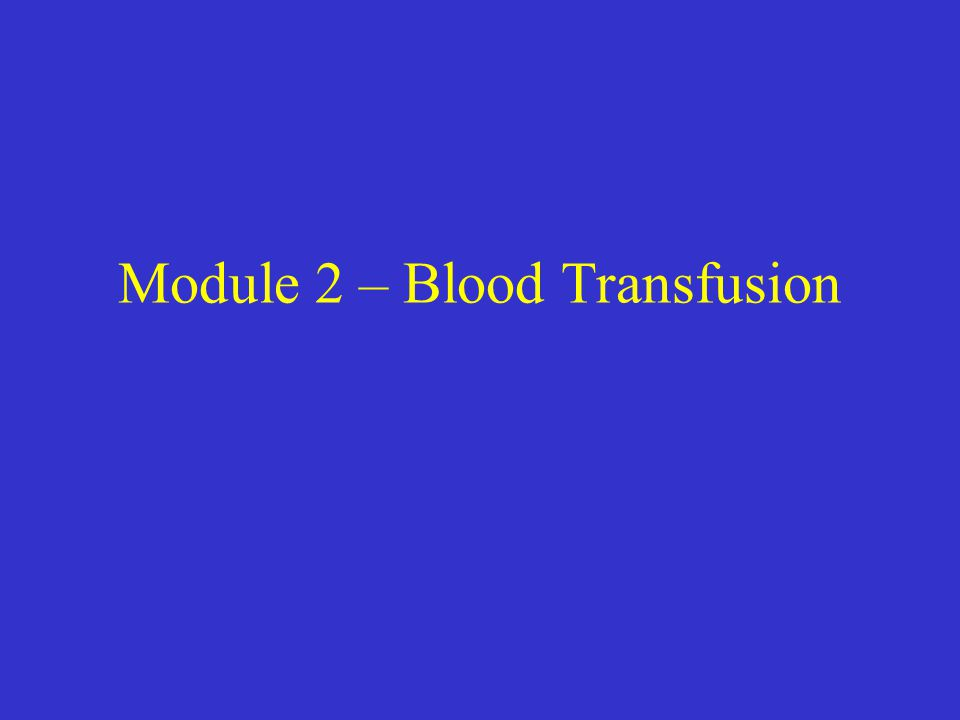 Module 2 – Blood Transfusion