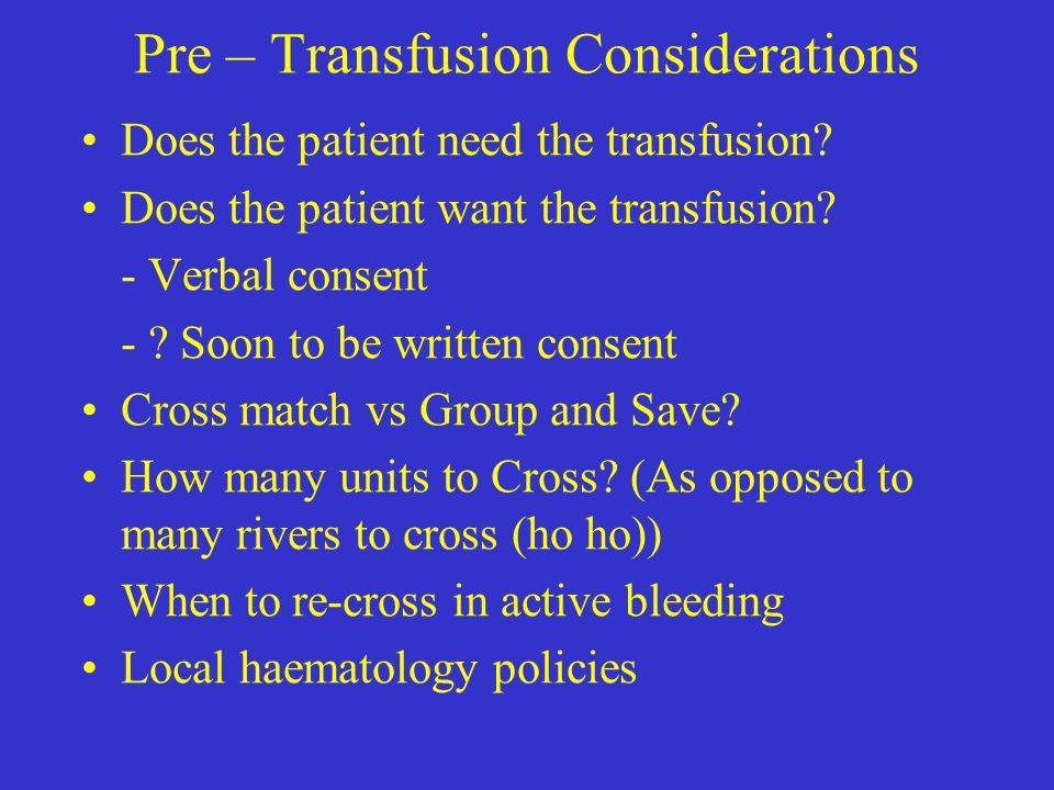Pre – Transfusion Considerations