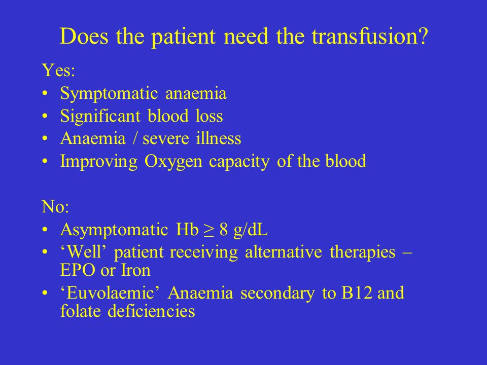 Does the patient need the transfusion