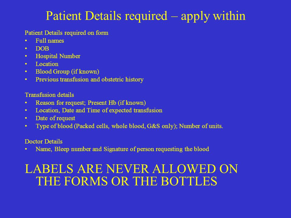Patient Details required – apply within