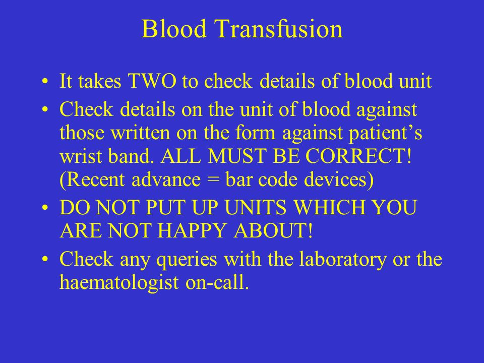 Blood Transfusion It takes TWO to check details of blood unit