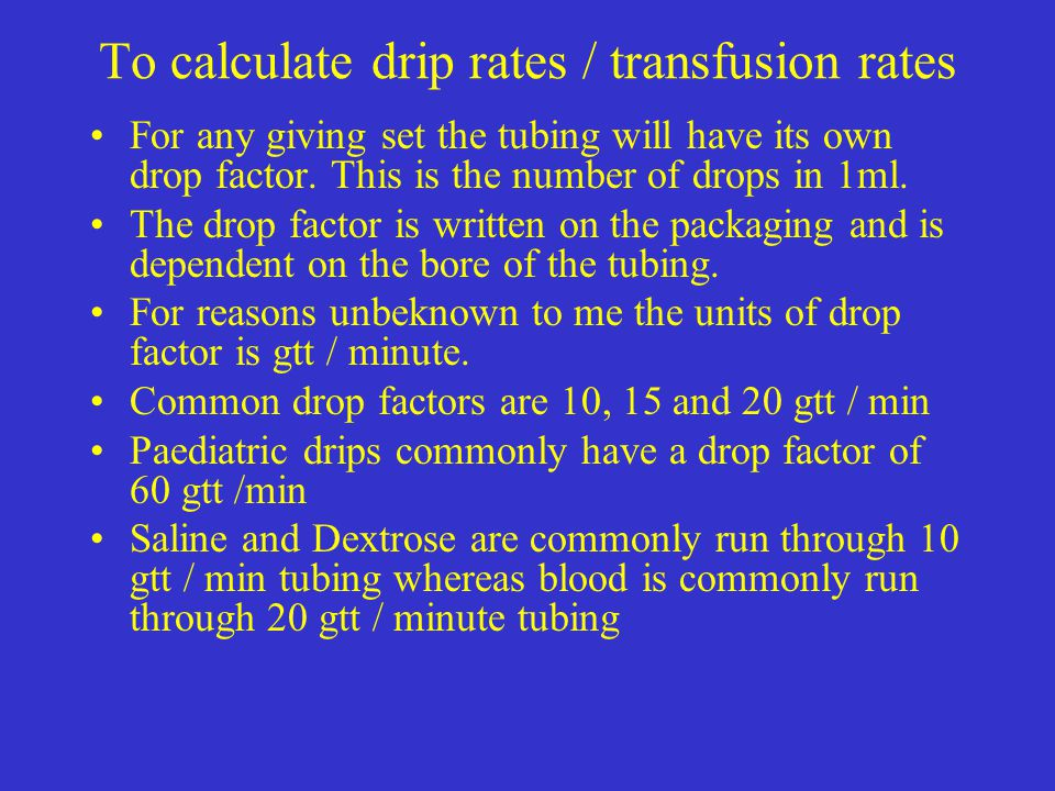 To calculate drip rates / transfusion rates