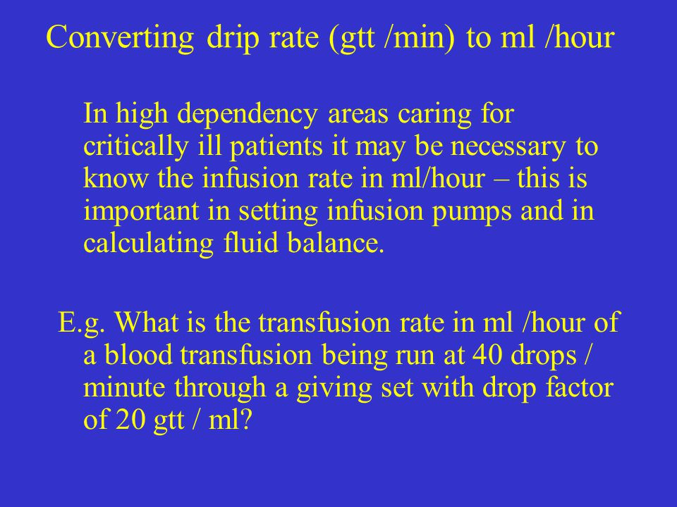 Converting drip rate (gtt /min) to ml /hour