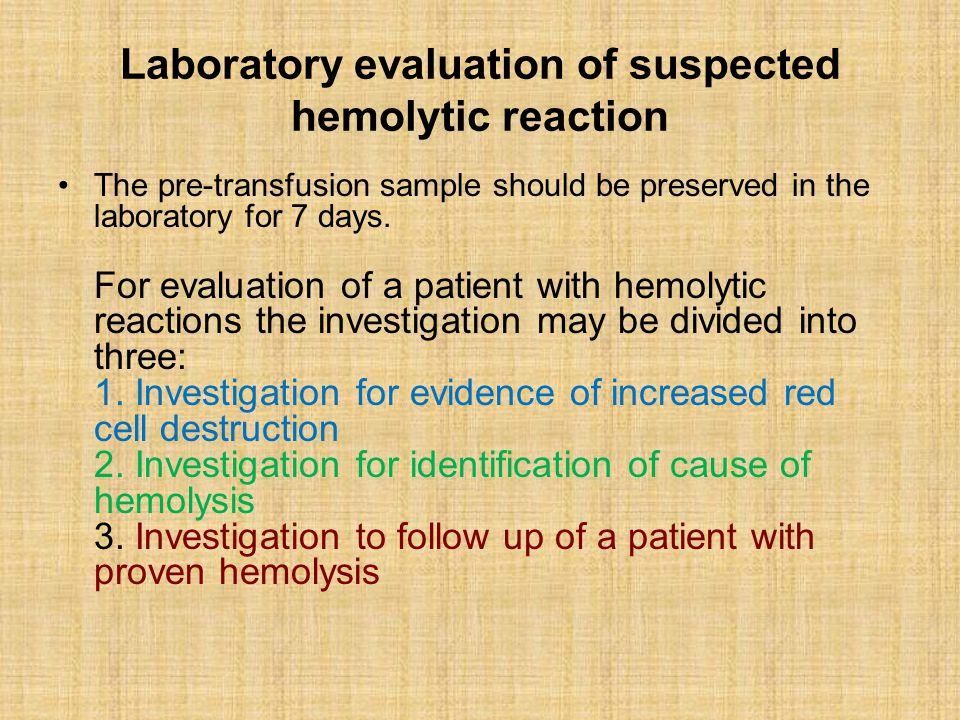 Laboratory evaluation of suspected hemolytic reaction