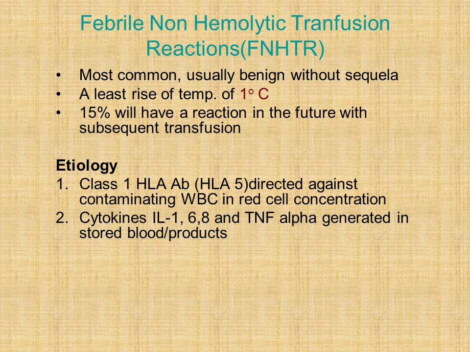 Febrile Non Hemolytic Tranfusion Reactions(FNHTR)