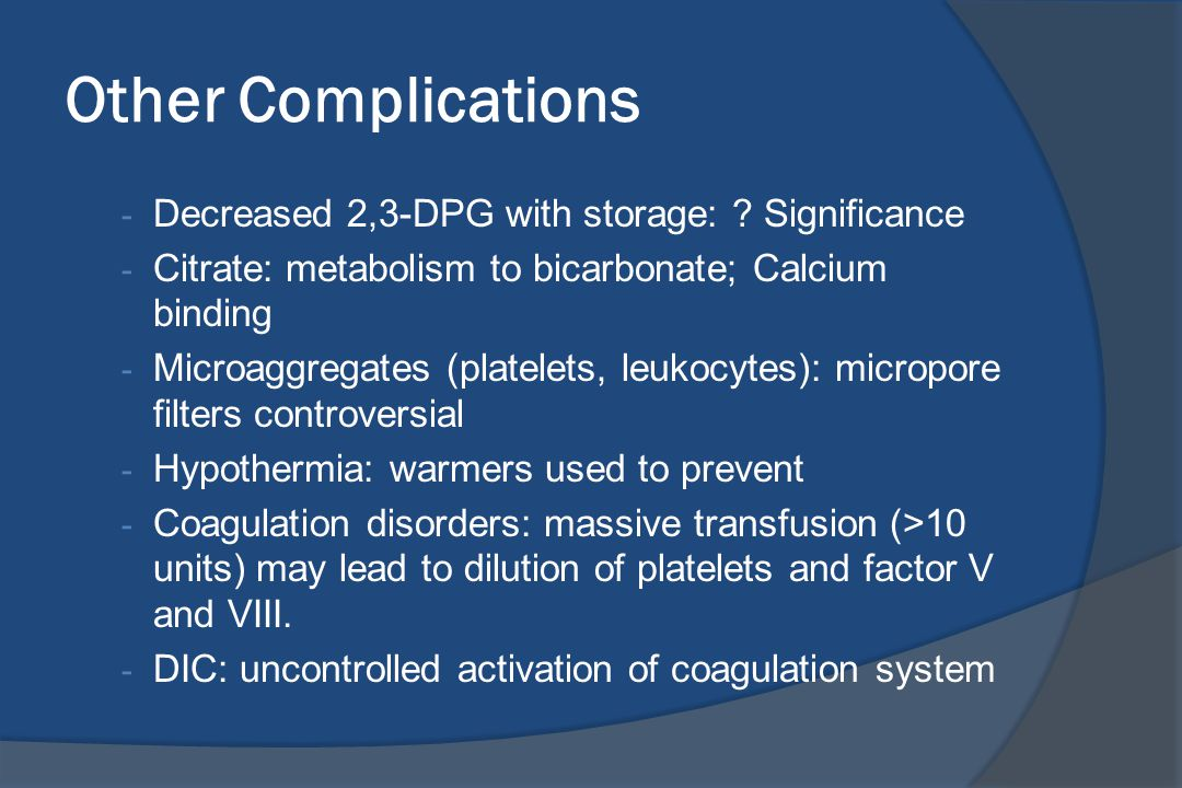 Other Complications Decreased 2,3-DPG with storage: Significance