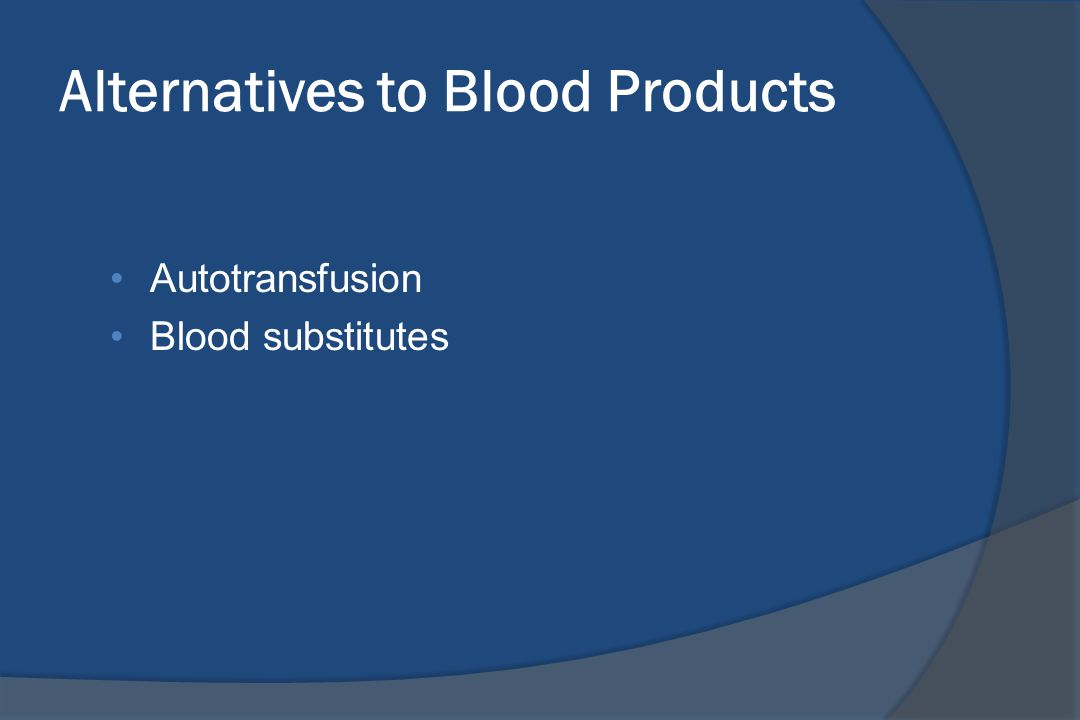Alternatives to Blood Products