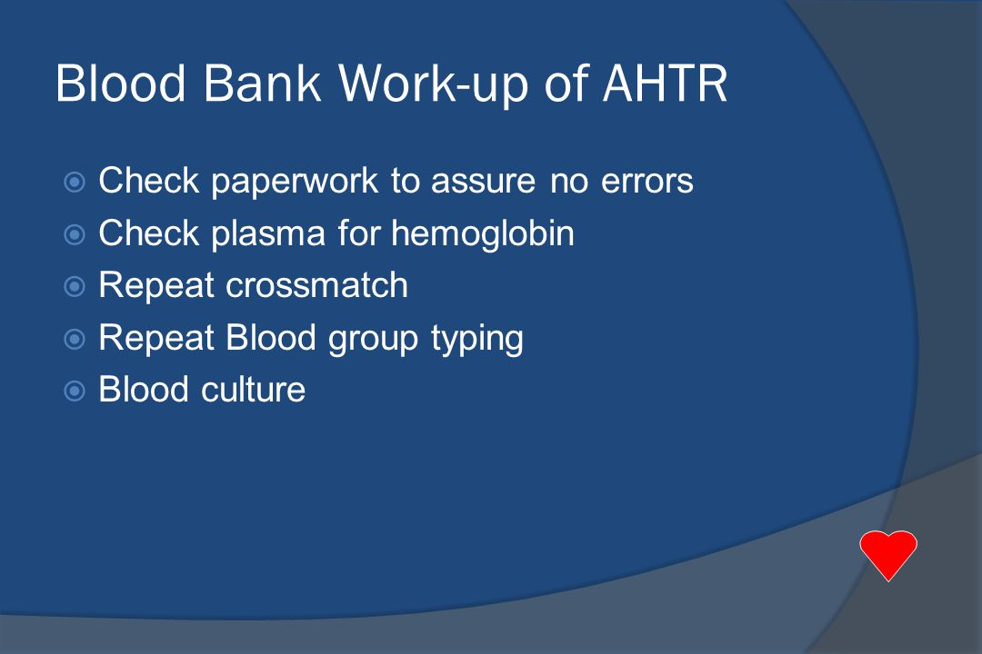 Blood Bank Work-up of AHTR