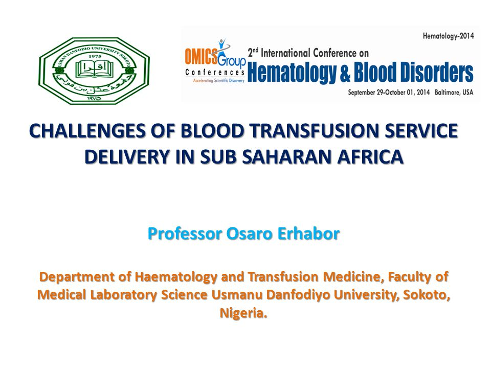 CHALLENGES OF BLOOD TRANSFUSION SERVICE DELIVERY IN SUB SAHARAN AFRICA