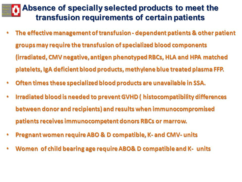 Absence of specially selected products to meet the transfusion requirements of certain patients