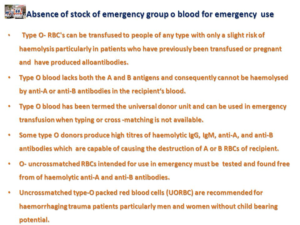Absence of stock of emergency group o blood for emergency use