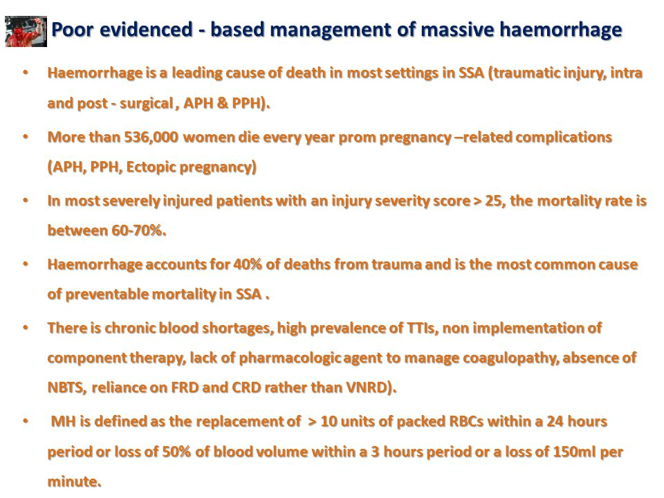 Poor evidenced - based management of massive haemorrhage
