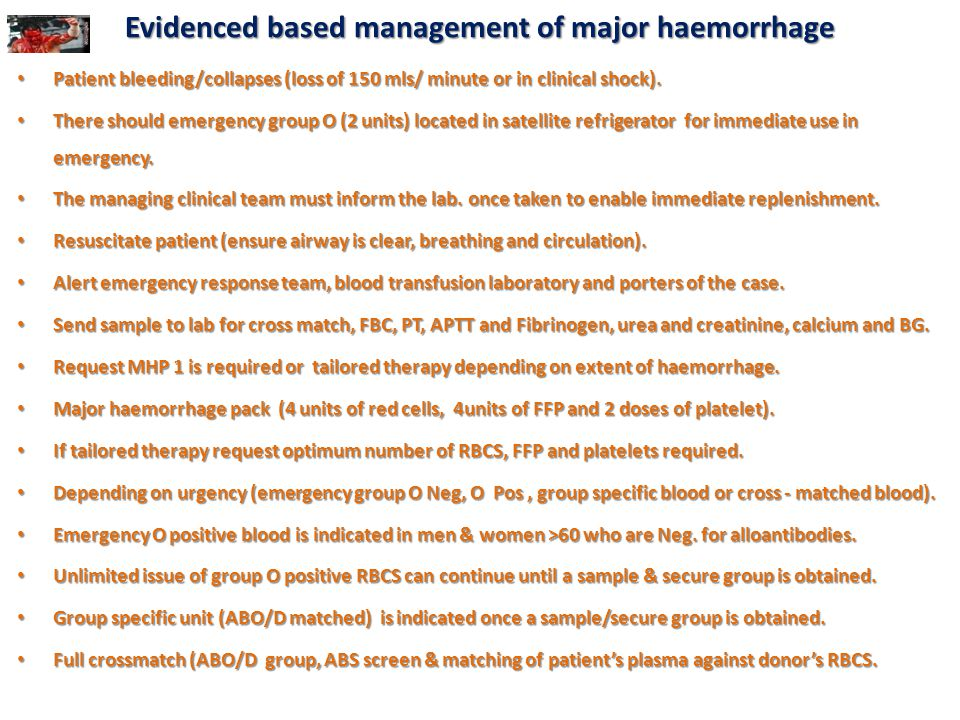 Evidenced based management of major haemorrhage