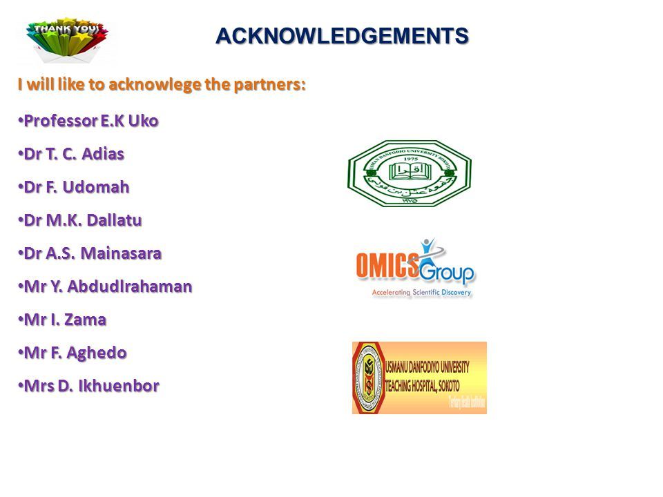 ACKNOWLEDGEMENTS I will like to acknowlege the partners: