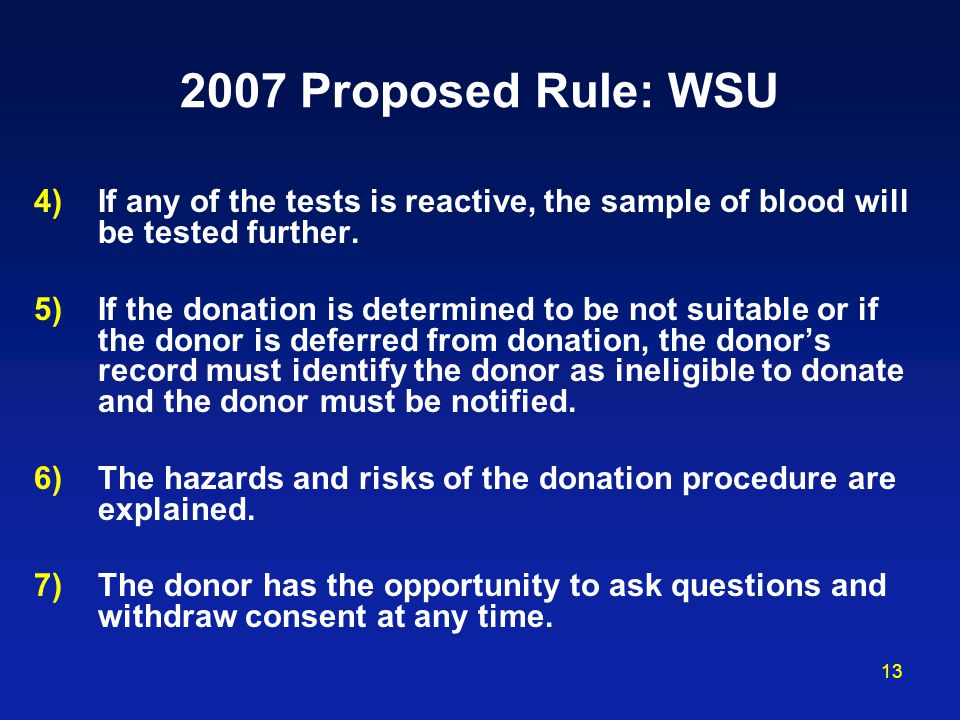 2007 Proposed Rule: WSU If any of the tests is reactive, the sample of blood will be tested further.