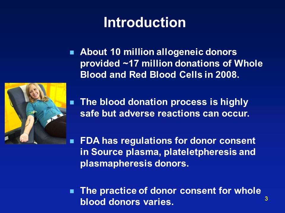Introduction About 10 million allogeneic donors provided ~17 million donations of Whole Blood and Red Blood Cells in 2008.