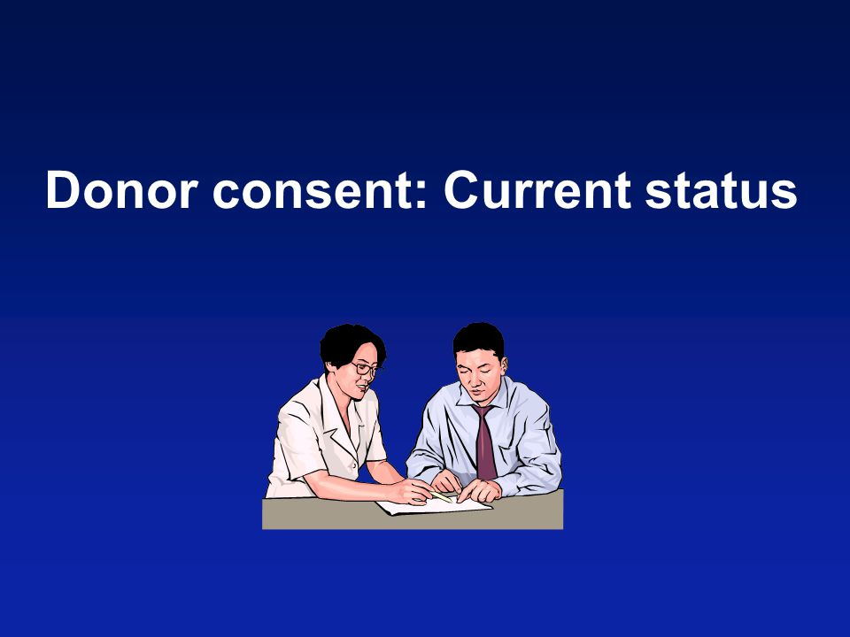Donor consent: Current status
