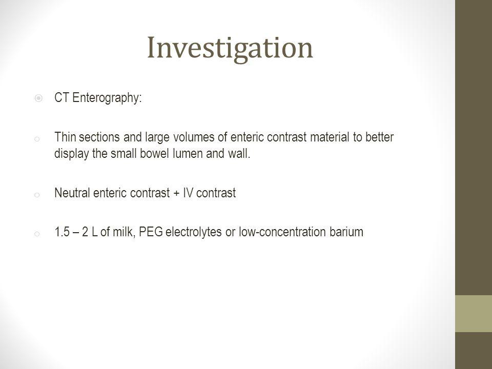 Investigation CT Enterography: