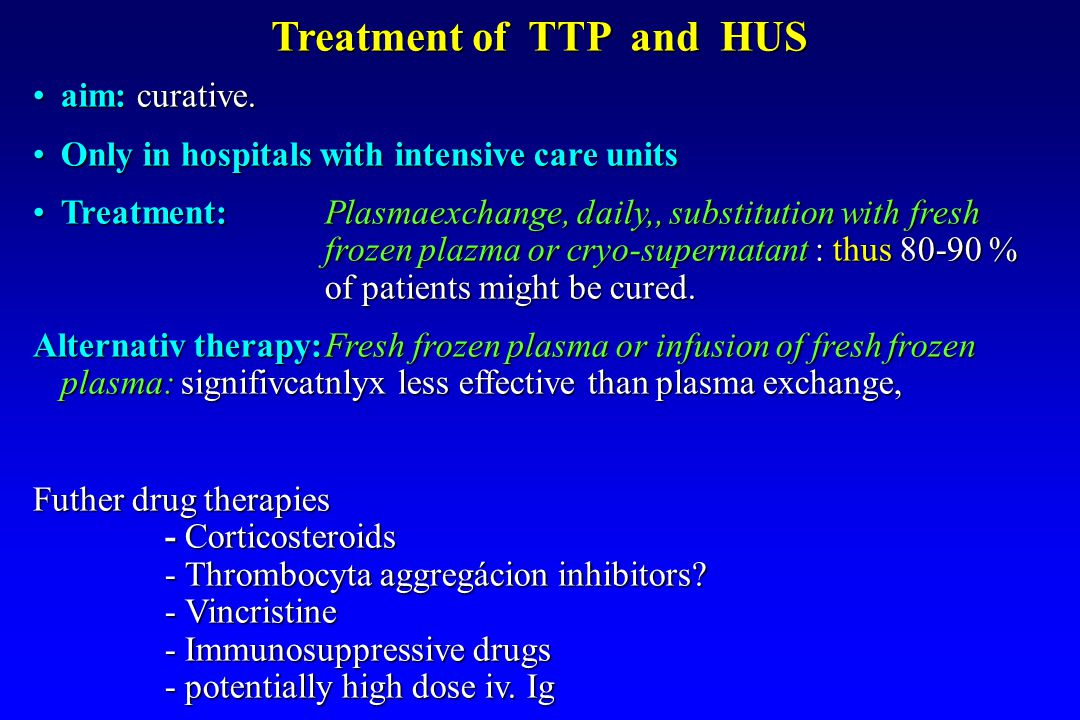 Treatment of TTP and HUS