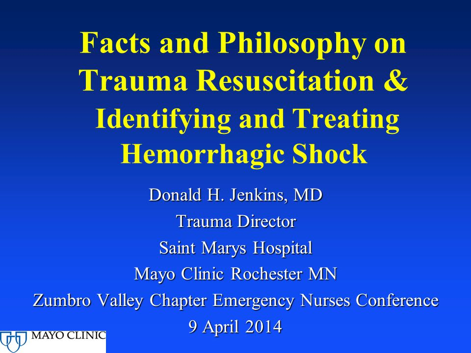 Facts and Philosophy on Trauma Resuscitation & Identifying and Treating Hemorrhagic Shock