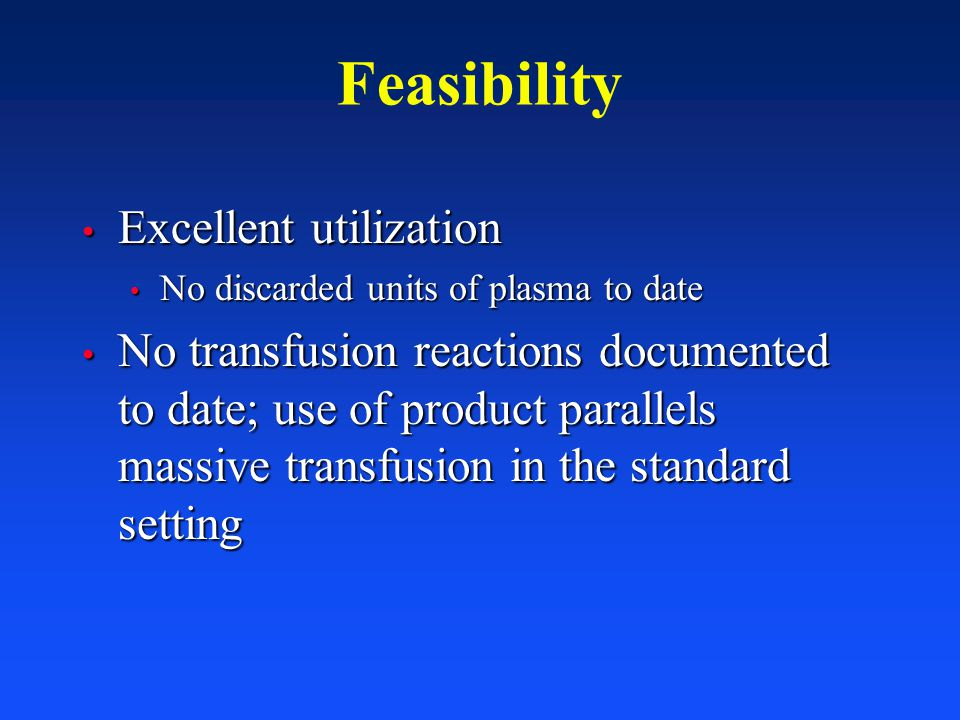 Feasibility Excellent utilization