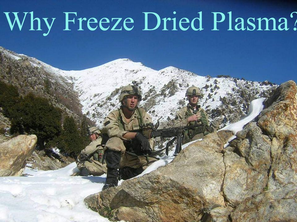 Why Freeze Dried Plasma