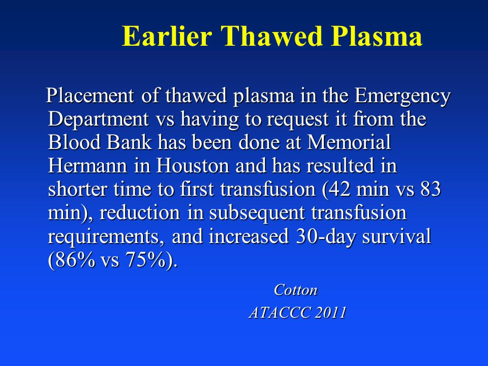 Earlier Thawed Plasma
