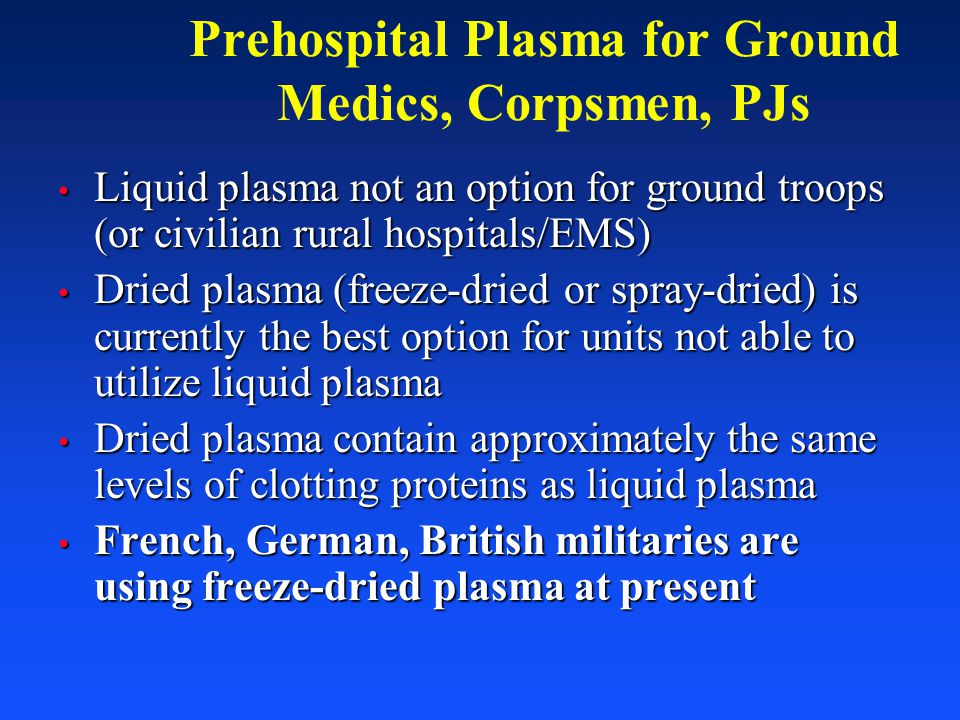Prehospital Plasma for Ground Medics, Corpsmen, PJs