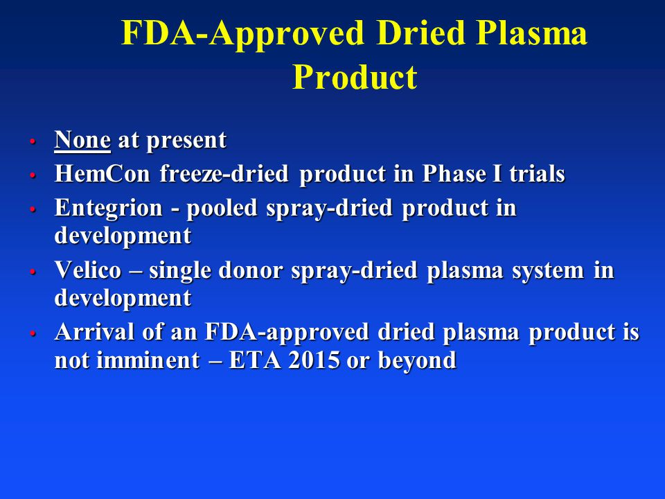 FDA-Approved Dried Plasma Product