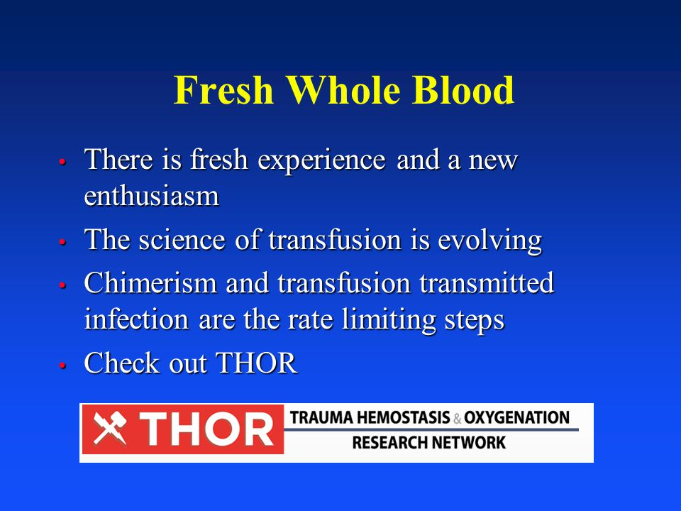 Fresh Whole Blood There is fresh experience and a new enthusiasm