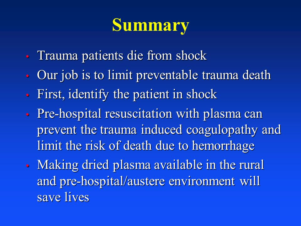 Summary Trauma patients die from shock