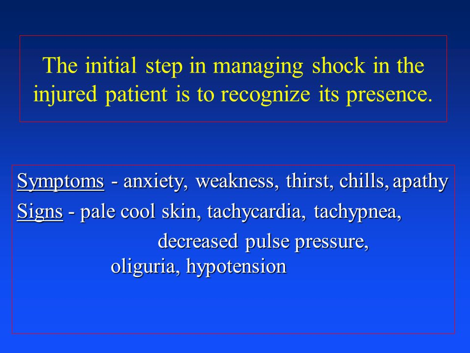 The initial step in managing shock in the injured patient is to recognize its presence.