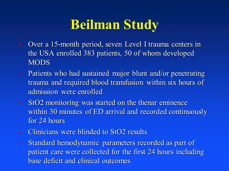 Beilman Study Over a 15-month period, seven Level I trauma centers in the USA enrolled 383 patients, 50 of whom developed MODS.