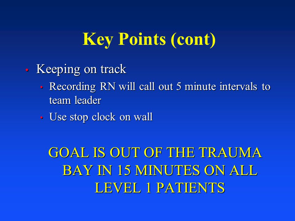 GOAL IS OUT OF THE TRAUMA BAY IN 15 MINUTES ON ALL LEVEL 1 PATIENTS