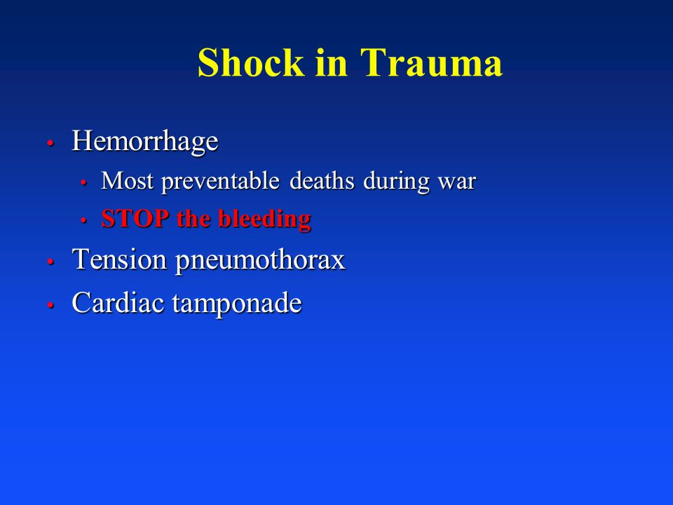 Shock in Trauma Hemorrhage Tension pneumothorax Cardiac tamponade