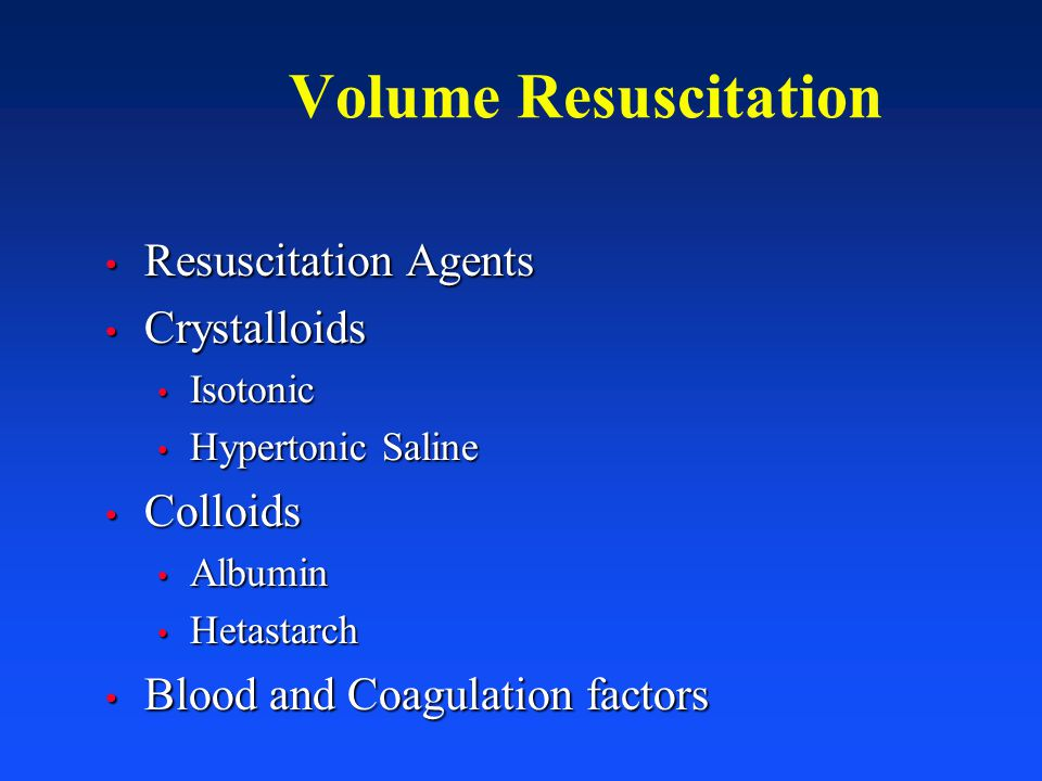 Volume Resuscitation Resuscitation Agents Crystalloids Colloids