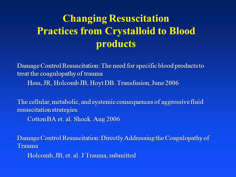 Changing Resuscitation Practices from Crystalloid to Blood products