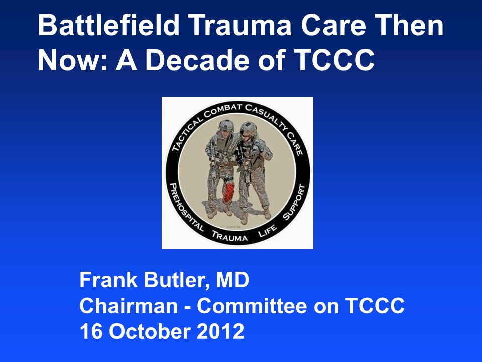 Battlefield Trauma Care Then Now: A Decade of TCCC