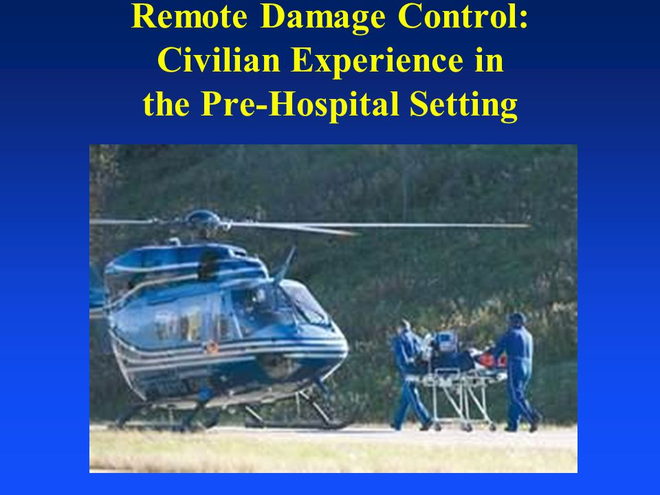 Remote Damage Control: Civilian Experience in the Pre-Hospital Setting