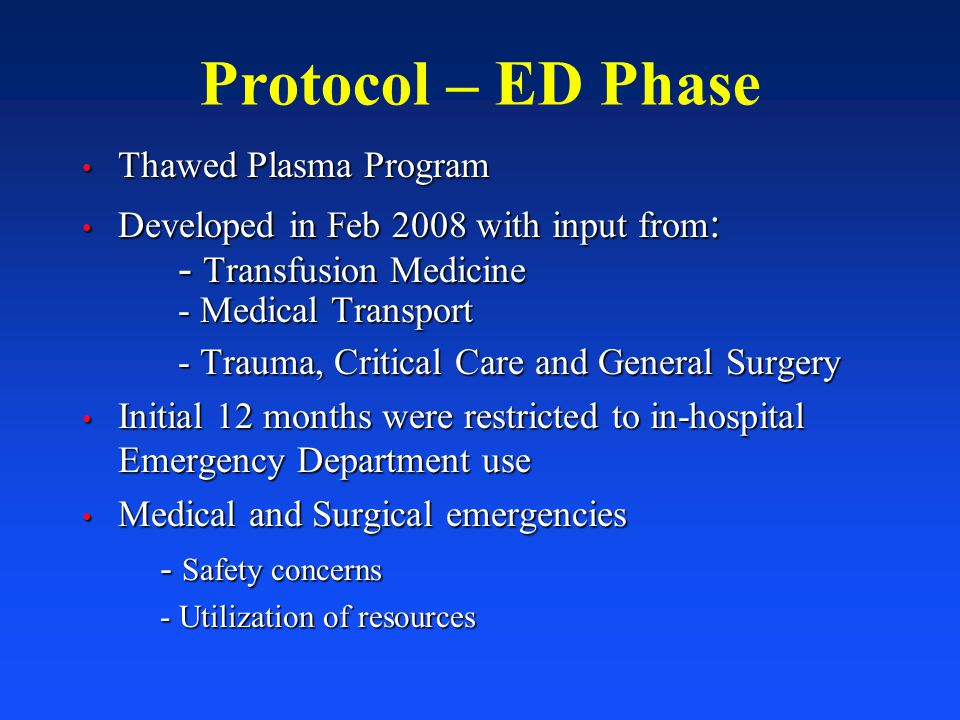 Protocol – ED Phase - Transfusion Medicine Thawed Plasma Program