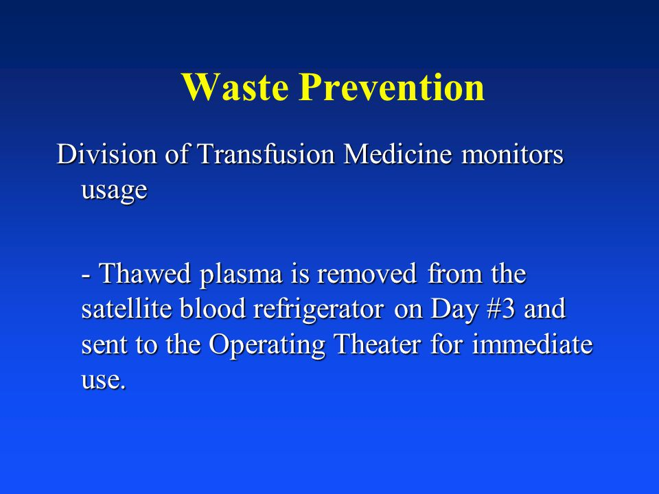 Waste Prevention Division of Transfusion Medicine monitors usage