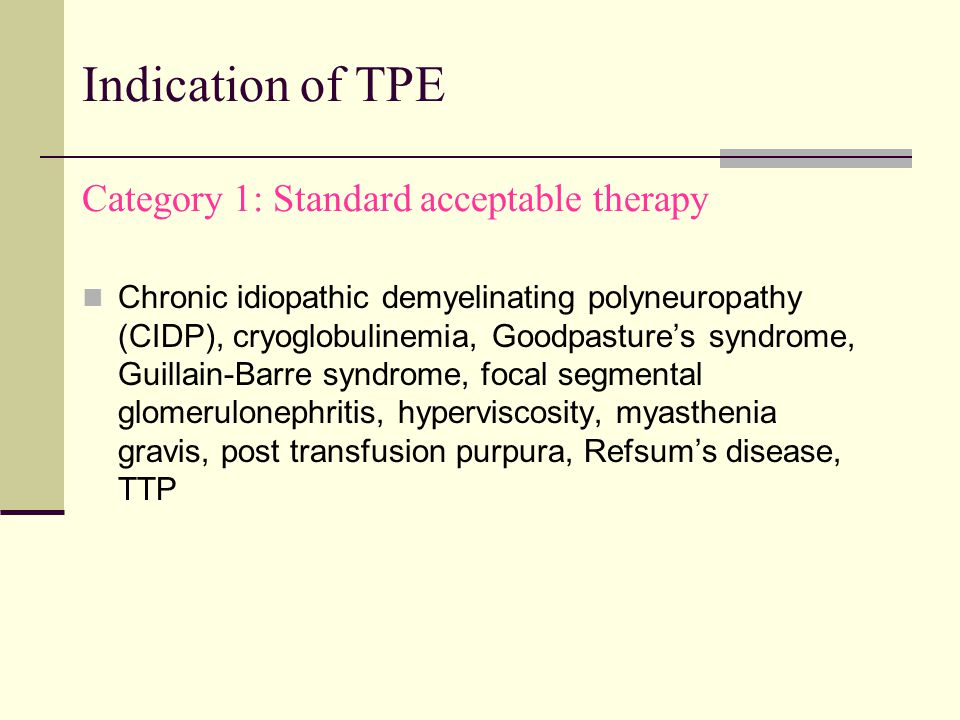Indication of TPE Category 1: Standard acceptable therapy