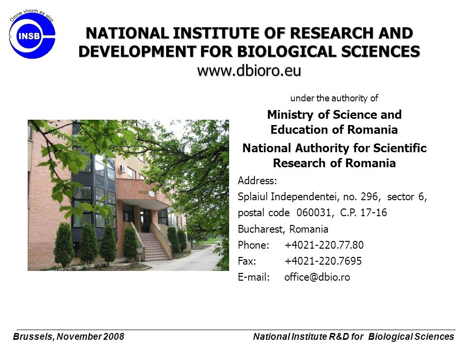 NATIONAL INSTITUTE OF RESEARCH AND DEVELOPMENT FOR BIOLOGICAL SCIENCES www.dbioro.eu
